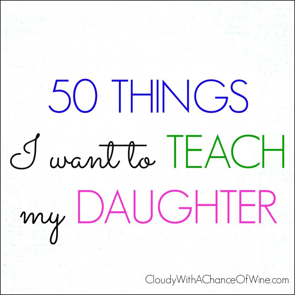 50 things I want to teach my daughter