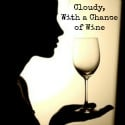 Cloudy, With a Chance of Wine