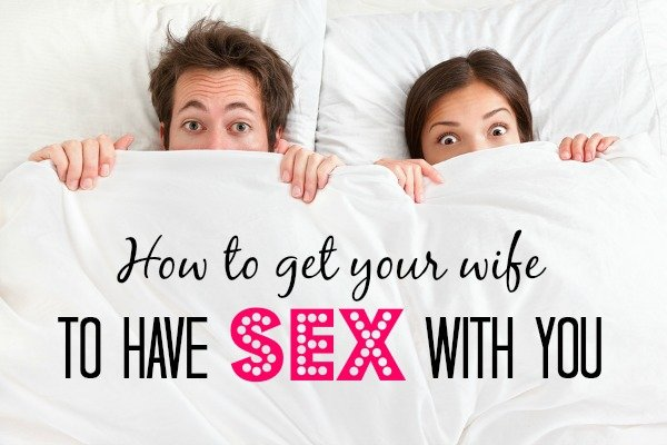 How To Make Your Wife Have Sex 79
