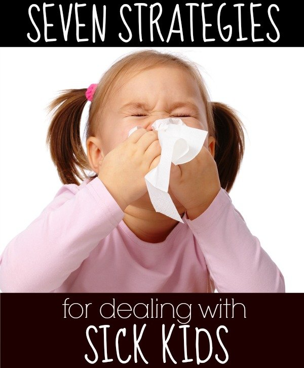 7 strategies for dealing with sick kids