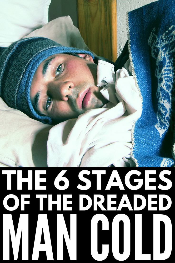 A funny blow-by-blow of the 6 stages of a man cold that women everywhere can relate to!