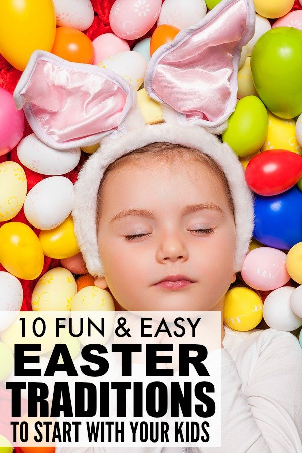 10 Easter traditions for kids you're little ones will fall in love ...