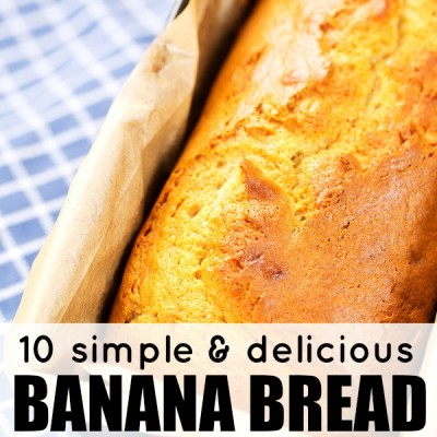 10 awesome banana bread recipes you have to try