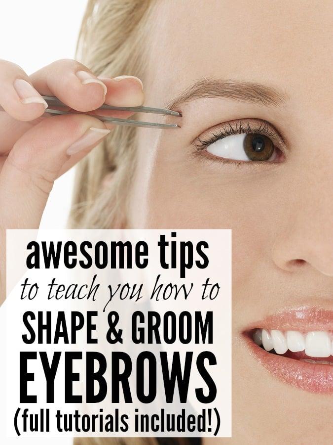 Eyebrow Tutorial: 5 Tutorials To Teach You How To Shape & Groom Your Eyebrows