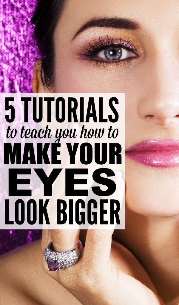 5 tutorials to teach you how to make your eyes look bigger