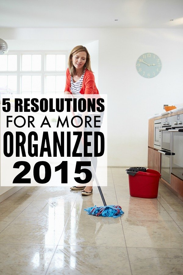 If your 2015 resolutions are to be more organized around the house, this list is for you!