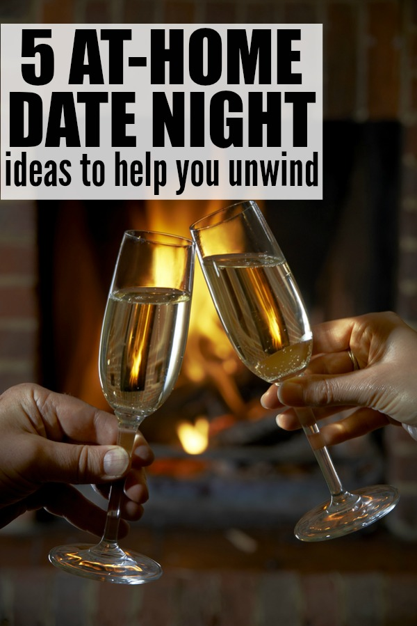 If you want to spend quality time with your significant other so you can #UnwindTogether after a long week, but can't find (or afford) a sitter, this collection of at home date night ideas is for you!