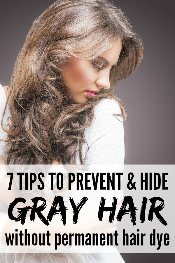Preventing And Hiding Gray Hair Without Permanent Hair Dye