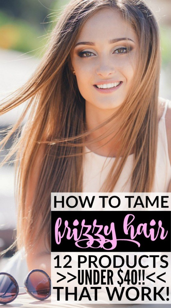 How to Tame Frizzy Hair: 12 Hair Products That Work (Under ...