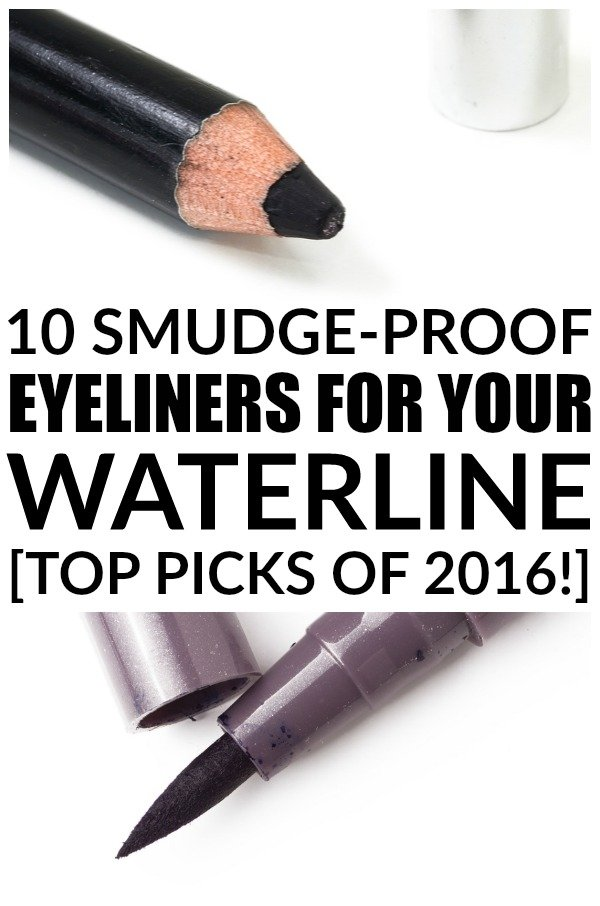 The Best Eyeliner for Your Waterline: Top 10 Picks of 2016