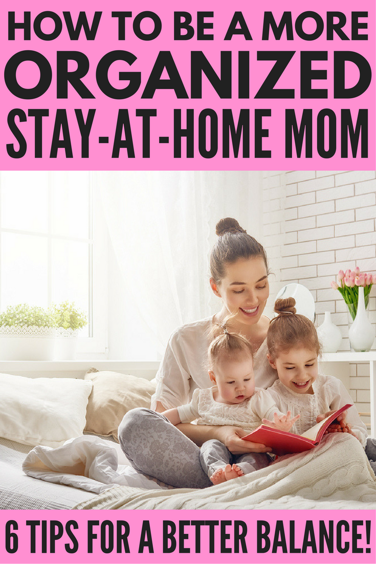 how to be an organized stay at home mom 6 time management tips. Black Bedroom Furniture Sets. Home Design Ideas