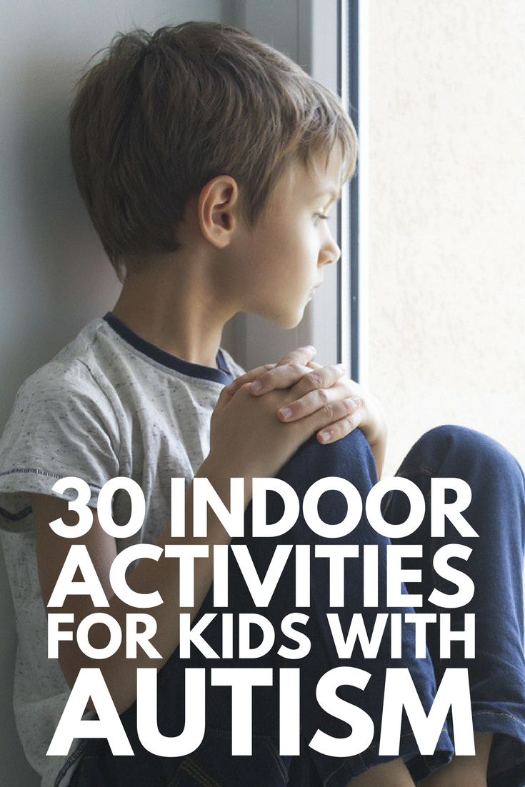 30 Indoor Activities For Kids With Autism For Bad Weather Days