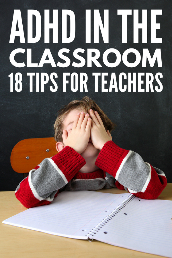 ADHD In the Classroom | Teaching kids with ADHD can be extremely challenging. From poor behavior management and an inability to pay attention, to speaking of out turn and struggling with hyperactivity and poor self-control, teachers can find it difficult to find ways to help young children with ADHD. Check out 18 of our best teaching tips and ADHD strategies for a successful school year! #ADHD #teacher #classroommanagement #teaching