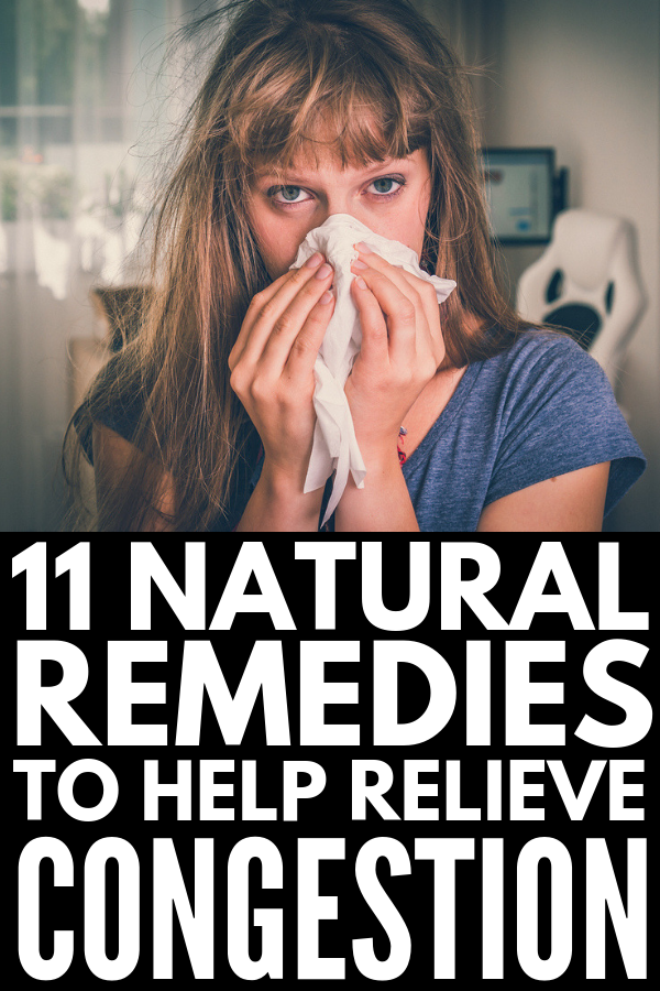 11 Natural Remedies for Congestion | Runny nose? Sore throat? Allergies? Sinus infection? Cold? Cough? FLU?! All of these can cause nasal congestion, which can make you feel pretty miserable, especially at night. This post will teach you how to make your own nasal saline spray as well as 10 other natural remedies for colds and sinus congestion using products you already have lying around the house. #coldandflu #coldandfluremedies #naturalremedies #congestion #homeremedies #naturalremedies