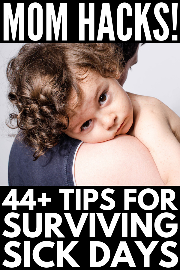 44+ Sick Day Hacks for Moms | If you aren't sure what to do when your kids are sick, we're sharing our best immune system boosters, home remedies for fever, congestion, sore throats, ear infections, and the stomach flu, tips on how to get rid of sicknesses faster, 7 genius sanity savers for moms, and 45 sick day activities to fight boredom! #coldandflu #immunesystem #sickkids #parenting #sickday #momlife #momhacks #lifehacks #stayathomemom