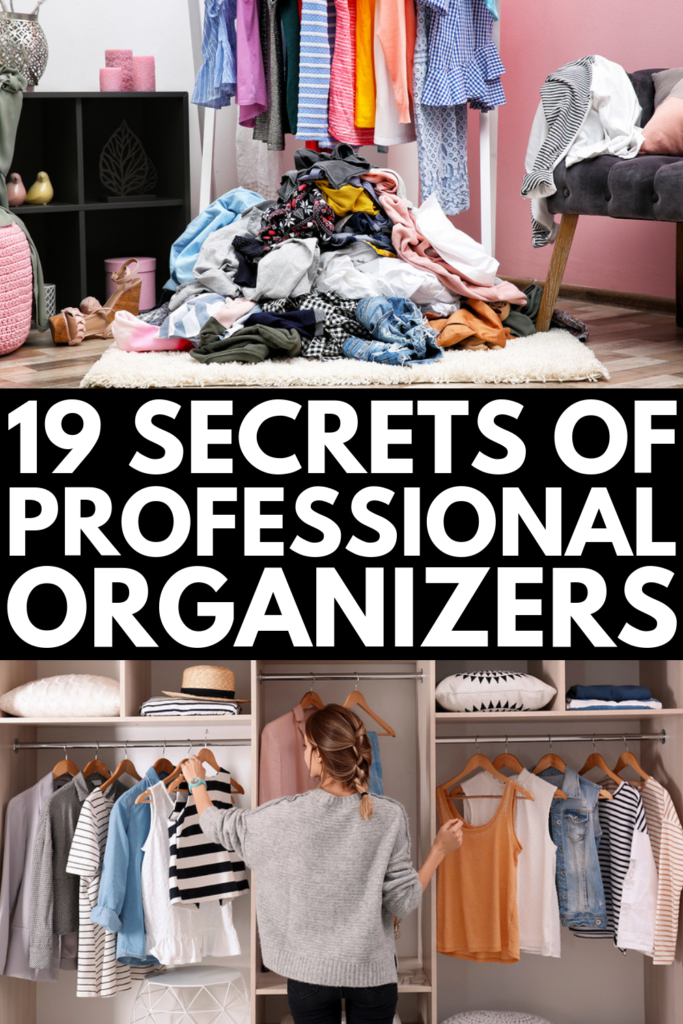 19 Secrets of Professional Organizers | While your business goals may not include learning how to become a professional organizer by trade, chances are you want to know how to be a more organized person. We're sharing 19 tips professional organizers swear by to help you declutter your living space and learn how to be more organized at home once and for all. #organizationtips #decluttertips