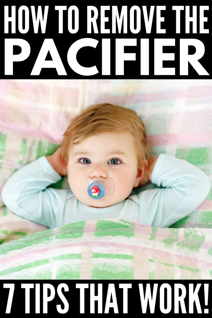 How to Get Rid of the Pacifier | Getting children to give up their beloved pacifiers can feel like an impossible task. While a paci can be very helpful in getting a baby to calm down quickly – and it can help prevent SIDS – there is no benefit to toddlers and older kids continuing to use their pacifier. In fact, it can be quite damaging to their teeth! If you want to say 'bye bye' once and for all, we're sharing 7 tips that help! #getridofpacifier #pacifierweaning #pacifierweaningtips