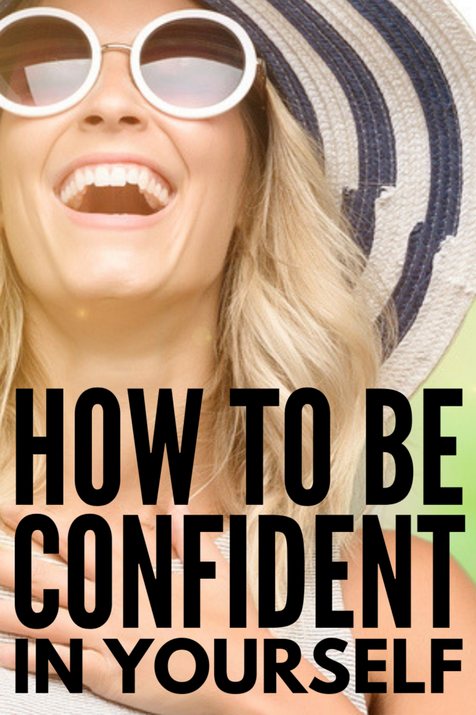 How to Be More Confident | Do you suffer from low self-esteem? Do you struggle to love your body? Do you want to know how to be a positive role model to the children in your life and teach them that beauty comes from within? Learn how to feel confident in yourself at school, at work, around people, around guys, and in relationships with these simple habits of confident people! #selfconfidence #confidence #howtobeconfident #selflove