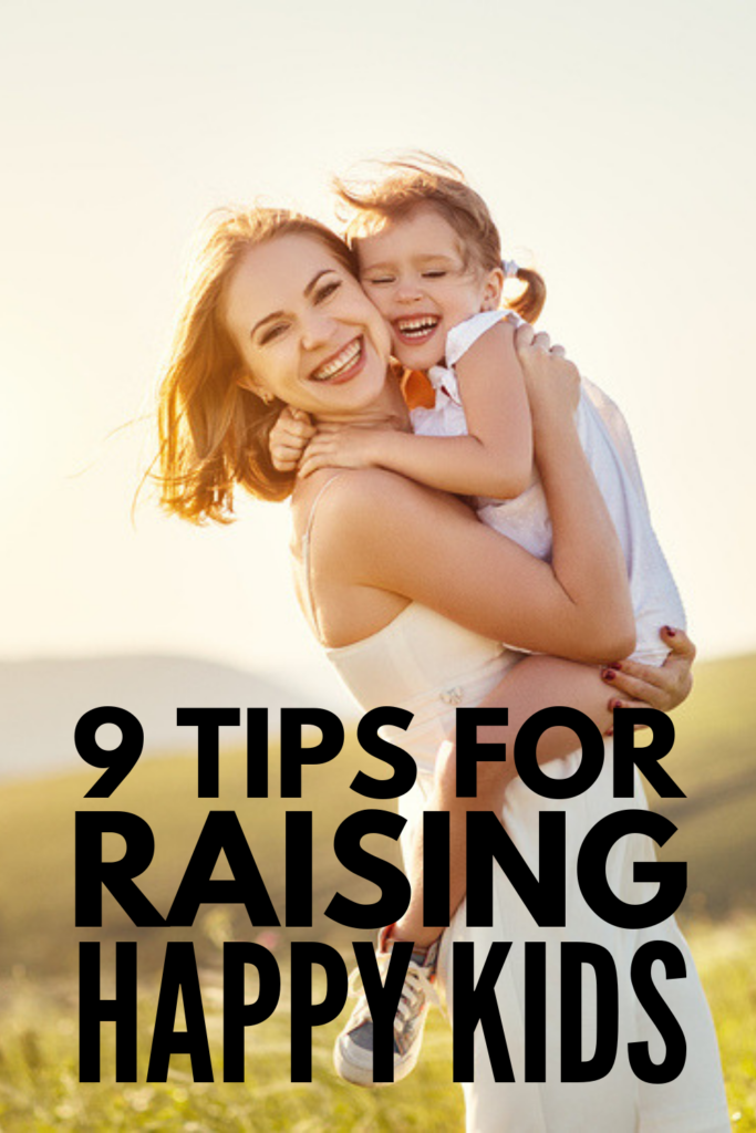 How to Raise Happy Kids | If you want to know the secret to having happy children, we're sharing 9 simple ideas to help. Perfect for the single mom who is stretched too thin – and for big families with busy schedules – these positive parenting tips will help foster a positive mindset, teach kids how to remain calm and mindful, and help them live their best lives every single day. #positiveparenting #parentingtips #mindfulparenting #raisingkids