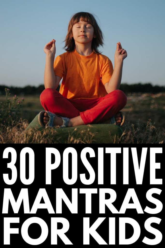 30 Positive Mantras for Kids | If you're looking for ways to teach mindfulness to your children to help decrease their stress and anxiety and boost their motivation and happiness as they grow and learn, this post is for you! Positive mantras are a great way to nip negative thinking in the bud and encourage positive self-talk. Check out our favorite positive mantras for kids in preschool, kindergarten, and elementary school! #positivemantras #positiveaffirmationsforkids #mindfulnessforkids
