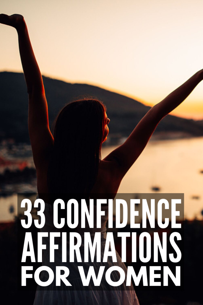 33 Confidence Affirmations for Women | Do you suffer from low self-esteem? Do you struggle with self-confidence at work and in your relationships? Are you looking for a mantra you can use to shut down self-sabotaging thoughts and negative feelings you have about yourself so you can love yourself and live your best life? We're sharing 33 positive affirmations for women to help you love and accept yourself, flaws and all! #confidenceaffirmations #positiveaffirmations #selfconfidence #selfesteem