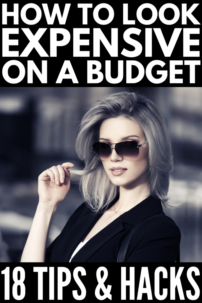 How to Look Expensive on a Budget | If you're looking for fashion tips and hair and makeup hacks to make you look rich and classy for cheap, this post is for you! We're sharing 18 simple ideas to help you choose the right clothes and fool the world into thinking you spend thousands of dollars on your outfits. We're also sharing our best beauty hacks to make your hair and makeup look chic using affordable drugstore products that don't break the bank! #lookexpensive #howtolookexpensive