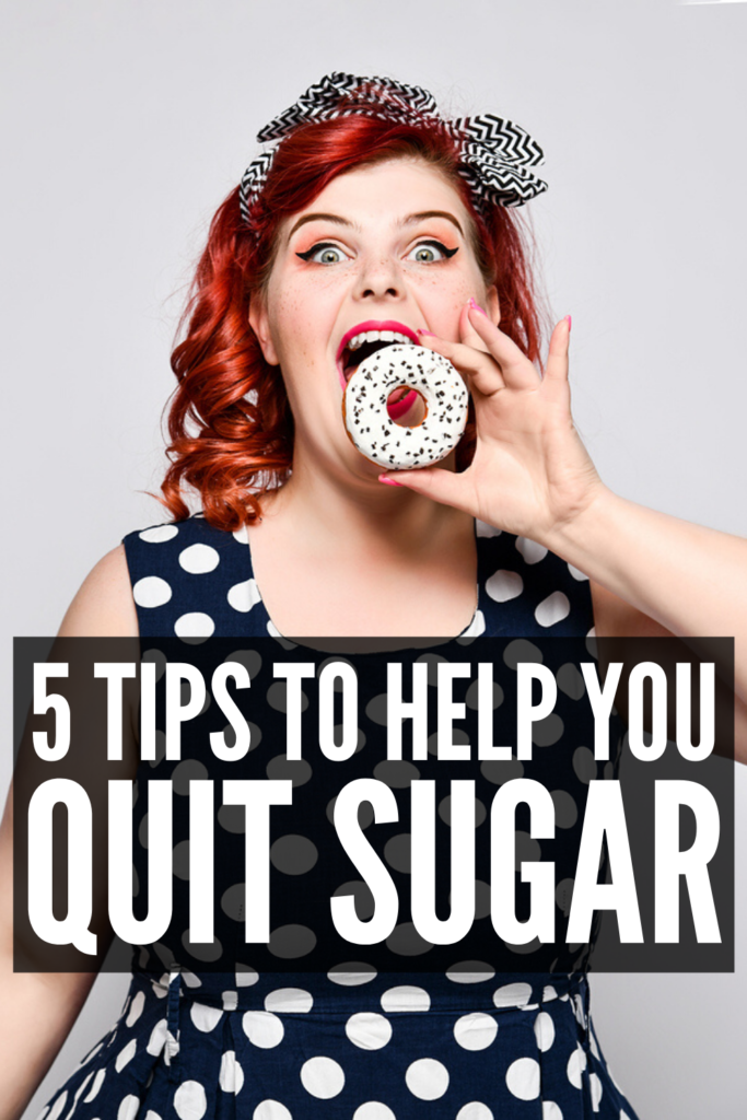 How to Quit Sugar: 5 Tips that Work | If you're trying to detox from sugar cold turkey, and want tips to help curb cravings and kick your addiction to sweet treats and carbs for good, these ideas will help! Whether you want to quit sugar in 5 days, or want to do this slowly, we're sharing 5 reasons to give up sugar, the best sugar substitutes, and how to master sugar cravings like a pro!