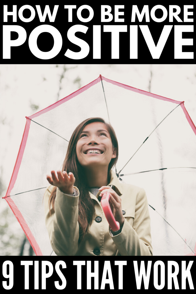 How to be a Positive Person | If you're looking for tips and ideas to help you figure out how to be a more positive and happy person in all aspects of your life - at work, at home, in your relationships, as a parent, etc. - we're sharing 9 tips to inspire you! From morning routines and gratitude lists, to self-care tips and positive mantras, these daily habits of successful people will help you live a healthy and more intentional life!