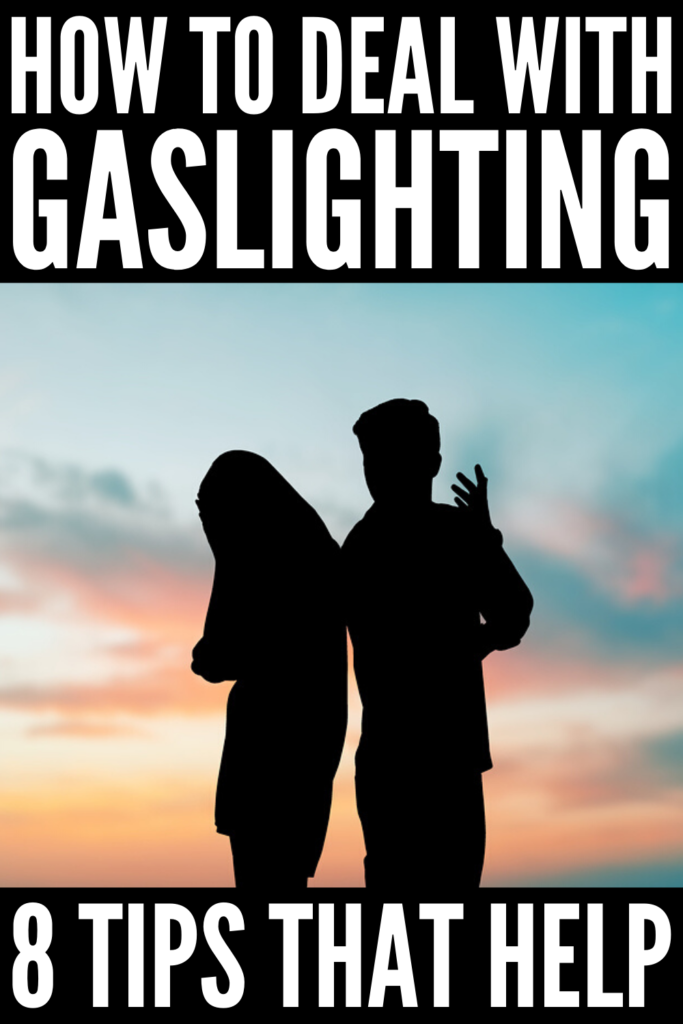 How to Deal with Gaslighting | If you want to know the signs of gaslighting, as well as tips and ideas to help you learn how to deal with someone who is trying to manipulate you in an effort to gain power and control over you, we're sharing 8 tips to help. Learn the true definition of gaslighting, and how you can effectively manage it with in your relationships with your spouse or parents, in your friendships, and even with your co-workers or your boss at work.