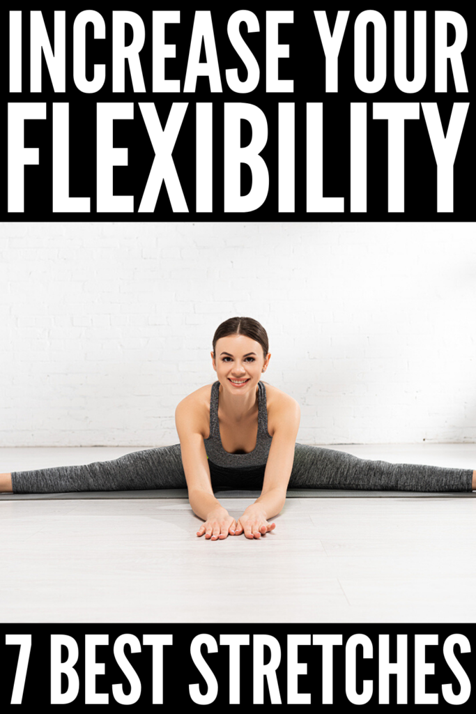 How to Increase Flexibility Fast | If you want to know how to become more flexible in your hamstrings, hips, triceps, shoulders, and/or back, we're sharing our best tips along with 7 of the best stretching exercises for flexibility. Perfect for beginners and beyond, adding these stretches for flexibility to your daily workout regime will give you better posture and balance, resulting in greater mobility, less pain, and fewer injuries!