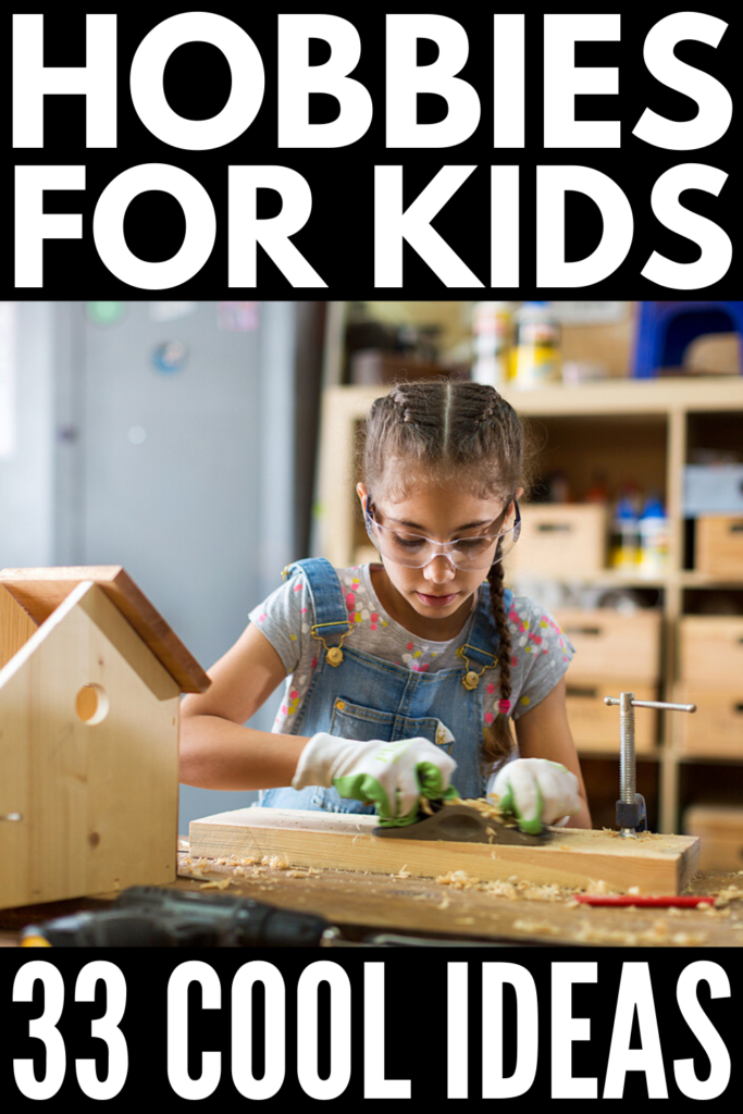 33 Best Budget-Friendly Hobby Ideas for Kids | If you're looking for a list of hobbies for kids to encourage your little one to get off their electronics and pursue a new interest, we've got tons of fun and creative boys ideas and girls ideas to choose from! With a mix of cool indoor and outdoor activities your child can enjoy at home, these ideas are cheap, easy, and a great way to reduce stress and anxiety, develop problem-solving skills, encourage self-expression, and boost self-esteem!