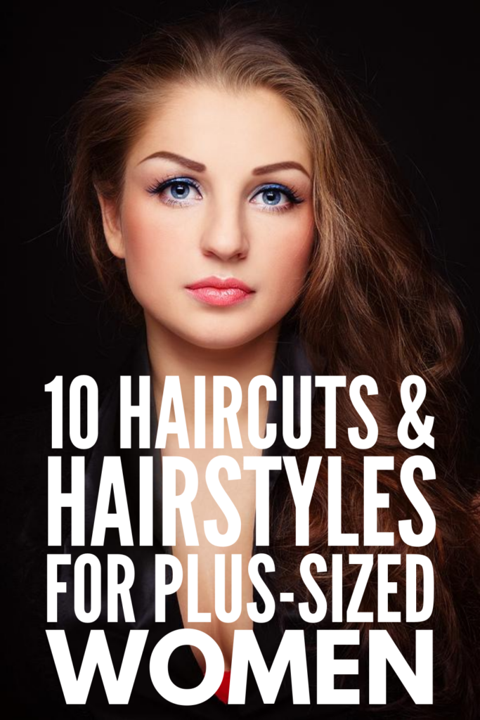 10 Hairstyles for Plus Sized Women | If you're looking for the best flattering hairstyles for round faces that will hide a double chin and highlight your best features, we've got you covered! Whether you're in your 20s, 30, 40s, or over 50, we're sharing the best haircuts and hairstyles for plus size women, with options for short, medium, and long hair. Find out if you should sport a pixie cut, bob, lob (long bob), if layers are in, and how to style your curly hair to flatter your face!