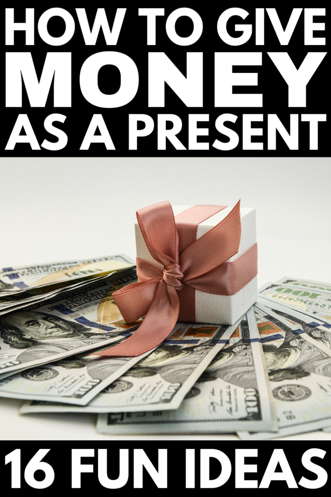16 Best 'Give Money As A Gift' Ideas | If you're looking for fun and cool ways to give money to someone you love, this post has lots of ideas to inspire you! Whether you're giving money as a birthday, wedding, Christmas, or graduation gift, these unique and creative ideas will help you figure out how to give the gift of money in a thoughtful and meaningful way. These clever ways to give money as a gift can also be used for gift cards!