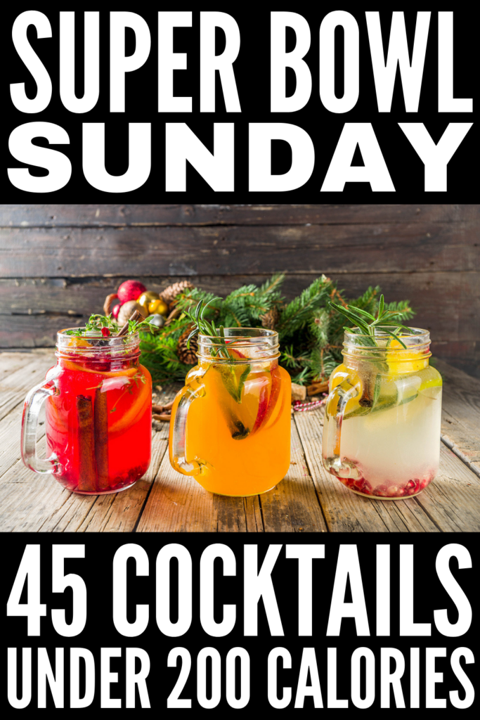 45 Super Bowl Cocktails Under 200 Calories | Part of the fun of Super Bowl Sunday is the drinks. Am I right? If you're trying to lose weight and want to indulge in a cocktail (or 4) without ruining your weight loss progress, we've curated the best low calorie drinks that are easy to make and taste delicious. Perfect for one or for a crowd, these simple cocktails go beyond vodka sodas. Learn how to create low calorie drinks with rum, tequila, gin, and anything else you have on hand!
