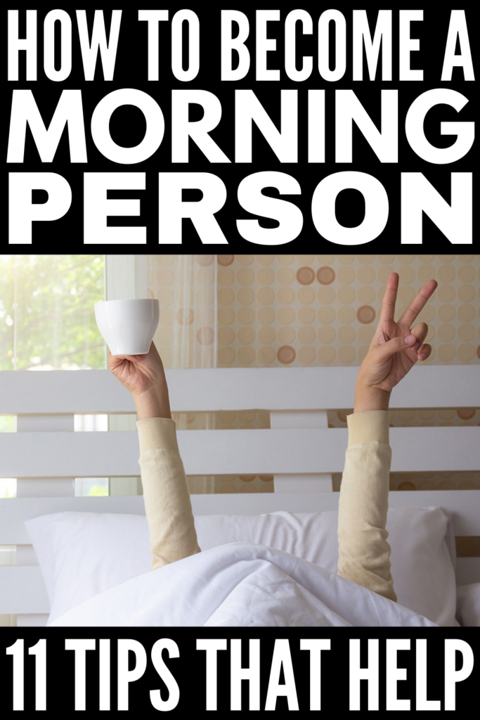 How to Become a Morning Person | If you're looking for tips and hacks to help you transform yourself from a night owl into someone who wakes up early for school, for work, or with kids, this post is for you! We're sharing small habits and lifestyle changes you can start making TODAY to help you become an early riser without a super early bedtime, elaborate morning routines, and endless cups of coffee. Being a morning person is surprisingly easy - the trick is not to overthink it!