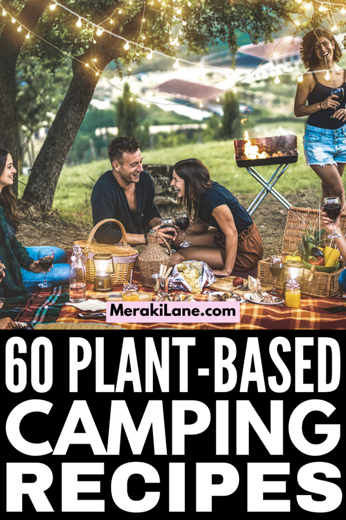 60 Easy Vegan Camping Meals | If you're looking for simple, family-friendly, plant-based camping meals, this post is for you! We've curated the best healthy vegan camping recipes for breakfast, lunch, and dinner, with tons of make make ahead recipe ideas as well as one pot meals and foil packets you can cook over your campfire (or in your dutch oven). Whether you prefer to plan and prep ahead, or need quick meals you can make on the fly, this post is full of delish ideas!