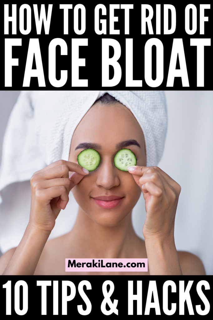 10 Tips and Hacks to Reduce Face Bloat | Why is my face swollen?! If you want to know how to get rid of a puffy face FAST, this post is for you. We sharing everything you need to know - what causes face bloat, how to prevent face bloat, tips to decrease puffiness (including a list of foods to reduce swelling), plus other remedies that work. We've also included makeup tutorials to hide face bloat with makeup so you can look and feel your best every single day!