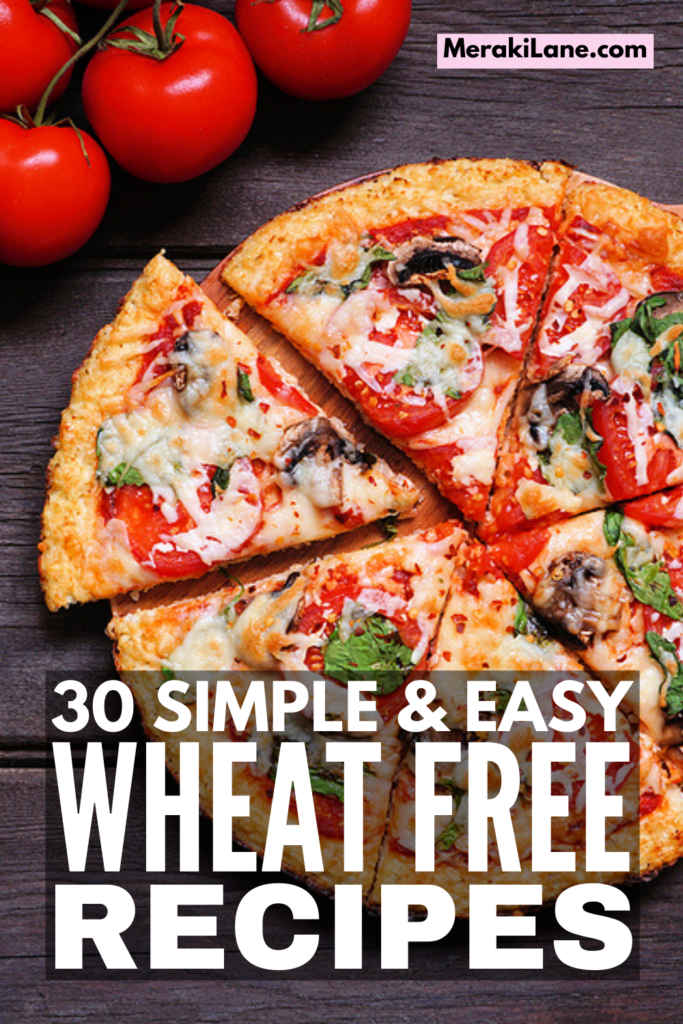 30 Simple and Easy Wheat Free Meals | If you're looking for family-friendly gluten and wheat free meals, this post is for you! We've included recipes for breakfast, lunch, and dinner, as well as delicious wheat free desserts you'll wish you tried sooner. Many of the recipes are also dairy and sugar free, and since you can meal prep many of these ahead of time, they make the perfect weeknight dinners as they can be reheated in a pinch!